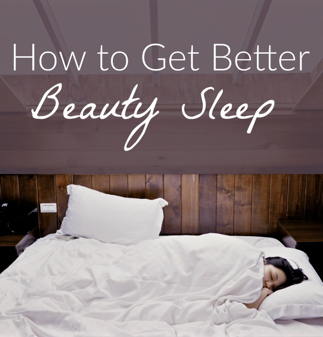 How to get better beauty sleep