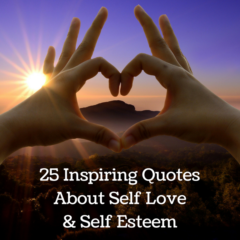 Inspiring quotes about self love and self esteem